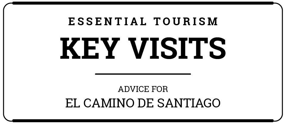 Advice what to visit in El Camino de Santiago
