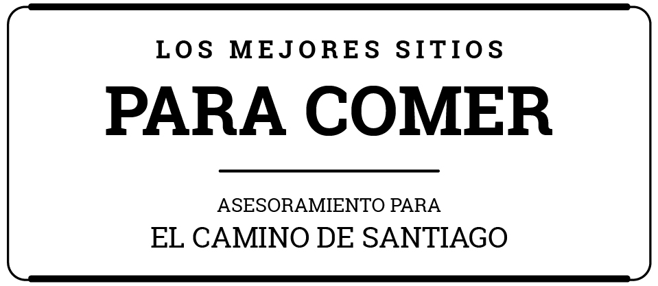Consejos de donde comer en El Camino de Santiago
